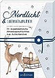Nordlicht und Sternenzauber. 24 skandinavische Adventsgeschichten zum Aufschneiden: Ein Adventsbuch zum Aufschneiden (Adventskalender)