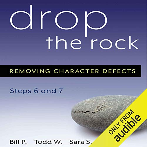 Drop the Rock: Removing Character Defects - Steps Six and Seven cover art