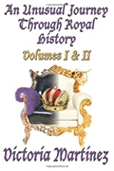 An Unusual Journey Through Royal History Volume I & II Paperback