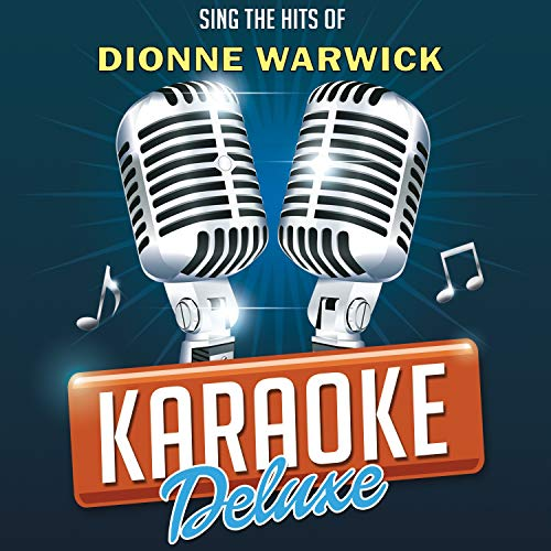 I'll Never Love This Way Again (Originally Performed By Dionne Warwick) [Karaoke Version]