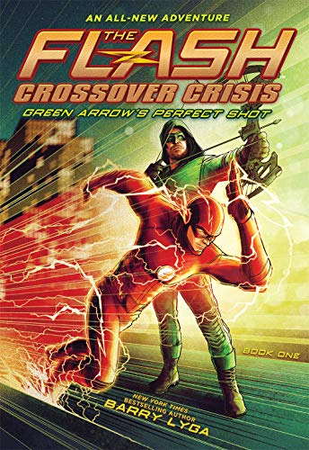 Flash: Green Arrow's Perfect Shot (Crossover Crisis #1) (The...