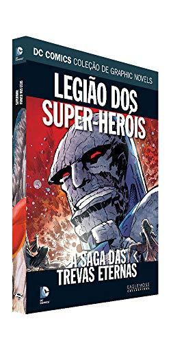 Dc Graphic Novels Ed. 86 - Legião Dos Super-heróis - A Saga Das Trevas Eternas