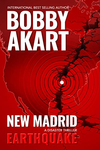 New Madrid Earthquake: A Disaster Thriller by [Bobby Akart]