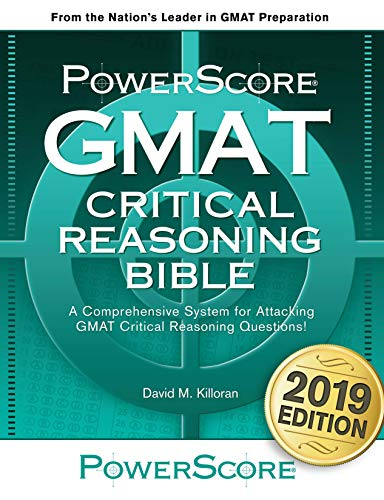 The PowerScore GMAT Critical Reasoning Bible: Unrivaled GMAT prep for evaluating arguments and increasing Verbal Reasoning scores (The PowerScore GMAT Bible Series Book 1)