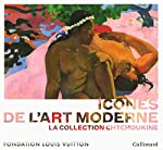 Icônes de l'Art moderne - La collection Chtchoukine d'Anne Baldassari