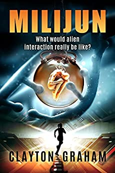 Milijun: What would alien interaction really be like? by [Clayton Graham]