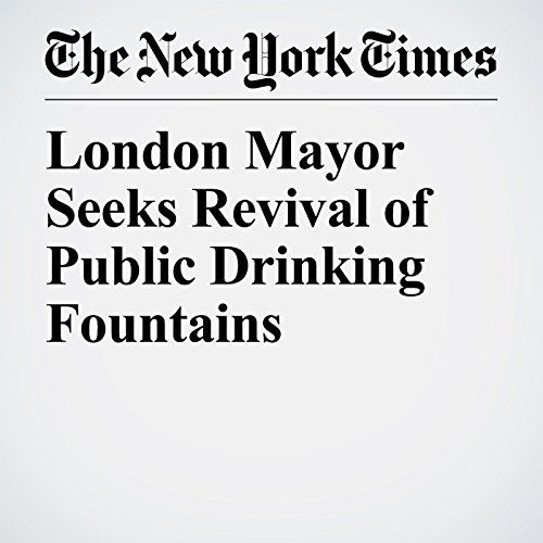 London Mayor Seeks Revival of Public Drinking Fountains copertina