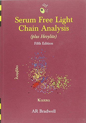 Serum Free Light Chain Analysis: Plus Hevylite (5th ed)