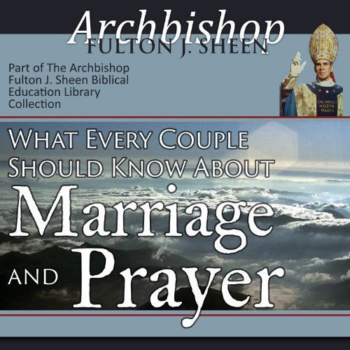 What Every Couple Should Know About Marriage and Prayer audiobook cover art