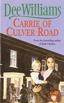 Carrie of Culver Road: A touching saga of the search for happiness by [Dee Williams]