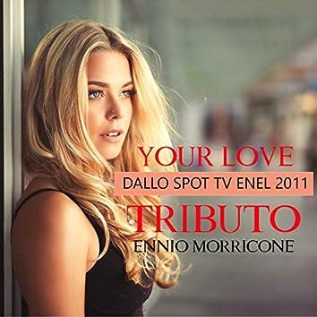 Your Love (Tributo Ennio Morricone E Dulce Pontes Dallo Spot Enel 2011)
