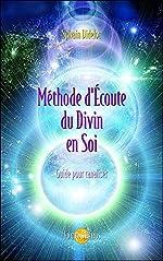 Méthode d'Écoute du Divin en Soi - Guide pour canaliser de Sylvain Didelot