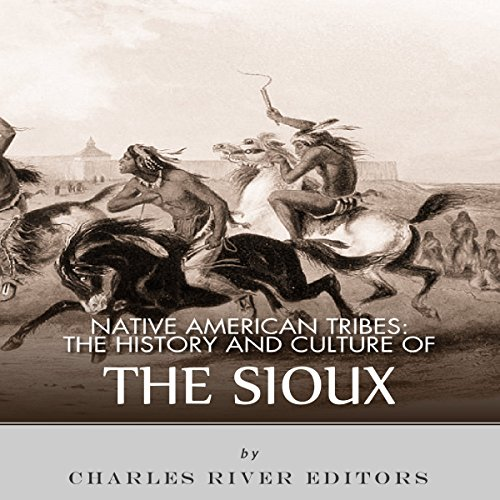 Native American Tribes: The History and Culture of the Sioux audiobook cover art