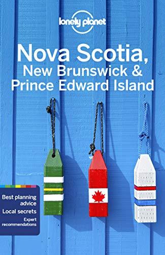 Lonely Planet Nova Scotia, New Brunswick & Prince Edward Island (Regional Guide)