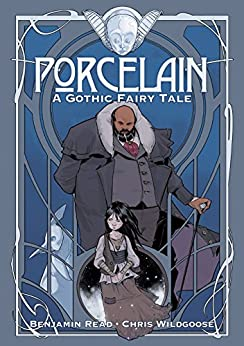 Porcelain Vol. 1: A Gothic Fairy Tale by [Benjamin Read, Chris Wildgoose, Andre May]