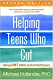 Helping Teens Who Cut, Second Edition: Using DBT Skills to End Self-Injury (Paperback)