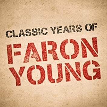 Classic Years of Faron Young