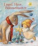 Engel, Hase, Bommelmütze: 24 Adventsgeschichten - Brigitte Weninger