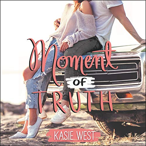 Moment of Truth Audiobook By Kasie West cover art
