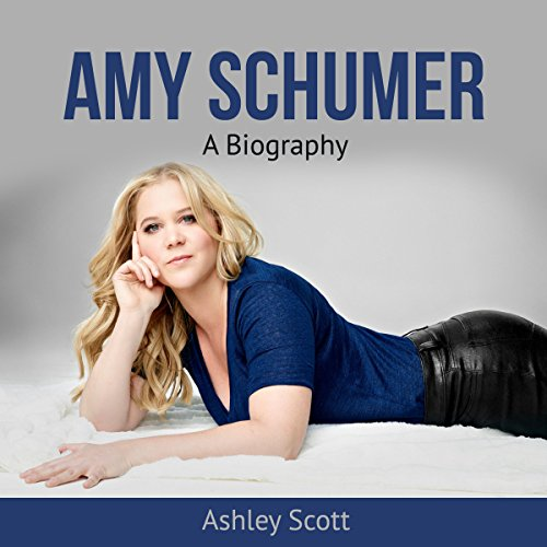 Amy Schumer: A Biography audiobook cover art