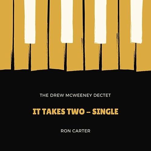 It Takes Two (Live) de The Drew McWeeney Dectet & Ron Carter ...