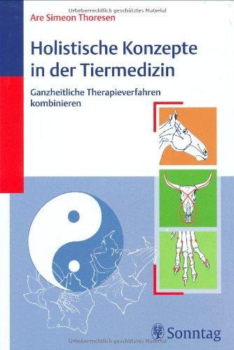 Holistische Konzepte in der Tiermedizin: Ganzheitliche Therapieverfahren kombinieren