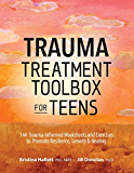 Trauma Treatment Toolbox for Teens: 144 Trauma:Informed Worksheets and Exercises to Promote Resilience, Growth & Healing (Pesi Publishing & Media)