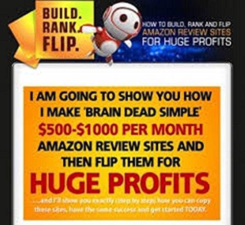 Make Money Flipping Amazon Sites: How To Make Consistent $1000/Month Building Amazon Sites & Flipping For Higher Profits (English Edition)