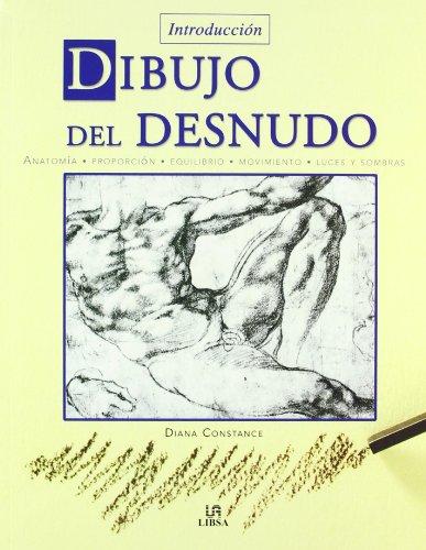 Dibujo del Desnudo: Anatomía, Proporción, Equilibrio, Movimiento, Luces y Sombras (Técnicas Artísticas)