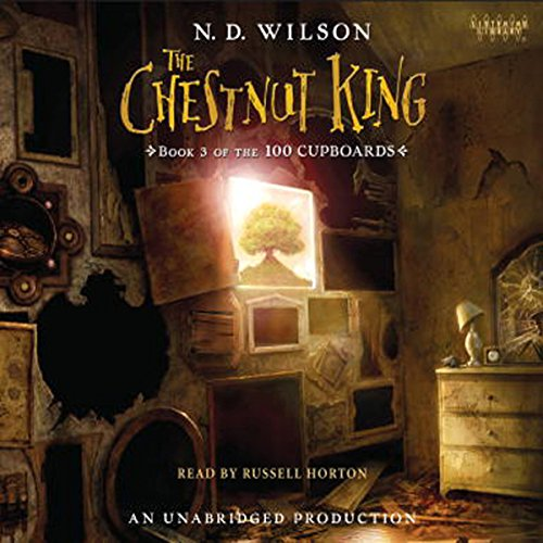 The Chestnut King     Book 3 of the 100 Cupboards              By:                                                                                                                                 N. D. Wilson                               Narrated by:                                                                                                                                 Russell Horton                      Length: 14 hrs and 45 mins     154 ratings     Overall 4.7