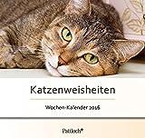 Katzenweisheiten - Wochen-Kalender 2016