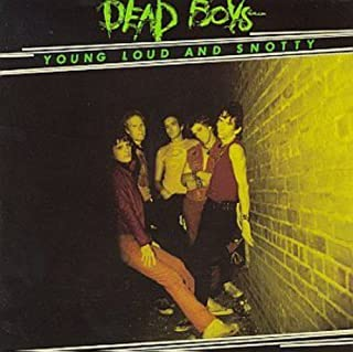 Young Loud & Snotty by DEAD BOYS (2008-01-13)