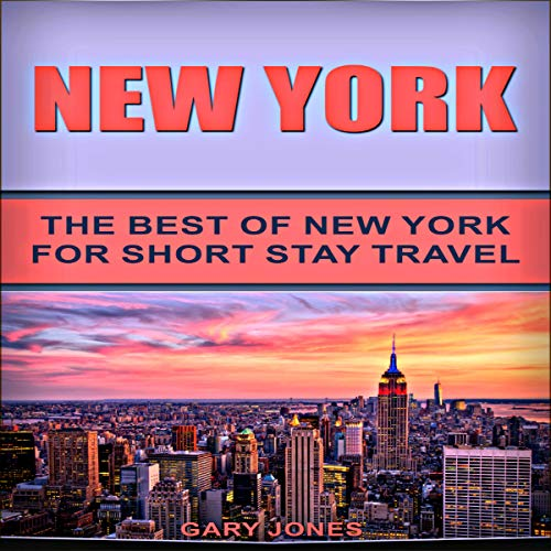 New York: The Best of New York for Short Stay Travel audiobook cover art