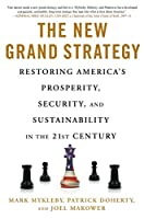 The New Grand Strategy: Restoring America's Prosperity, Security, and Sustainability in the 21st Century