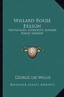 Willard Rouse Jillson: Kentuckian, Geologist, Author, Public Servant