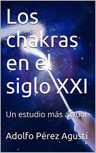 Los chakras en el siglo XXI: Un estudio más actual (Metafísica y psicología nº 1)