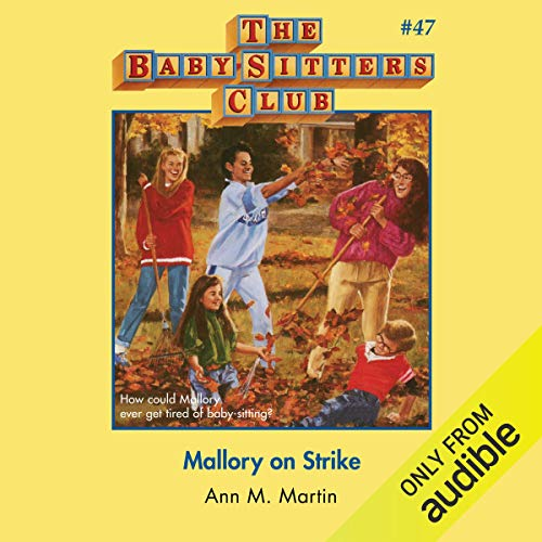 Mallory on Strike: The Baby-Sitters Club, Book 47