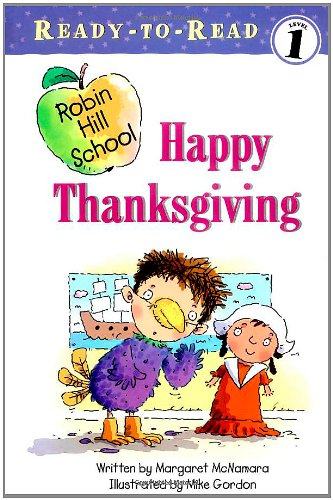 Happy Thanksgiving (Ready-To-Read, Robin hill School)