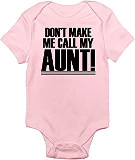 don t make me call my aunt onesie