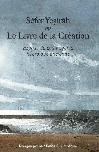Sefer Yesirah ou o Livro da Criação: Apresentação da Cosmogonia Hebraica Antiga