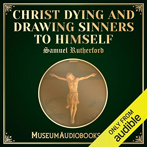 Christ Dying and Drawing Sinners to Himself cover art