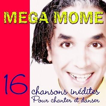 Mega mome (16 chansons inédites pour chanter et danser)