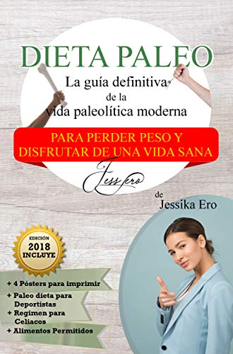 Dieta Paleo: La Guía Definitiva de la Vida Paleolítica Moderna | Incluye paleodieta para deportistas, método Sin Gluten y consejos para disfrutar de una vida sana (Paleolithic diet in Spanish)