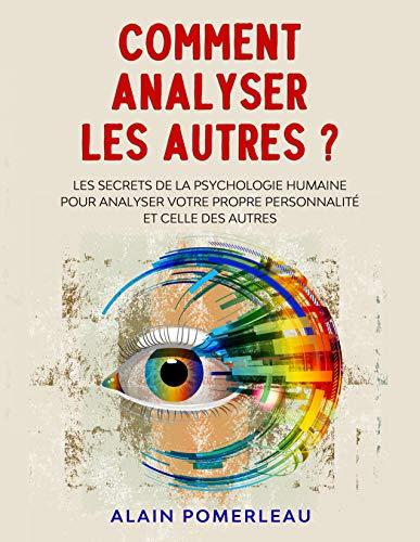 Couverture du livre Comment analyser les autres ?: Les secrets de la psychologie humaine pour analyser votre propre personnalité et celle des autres