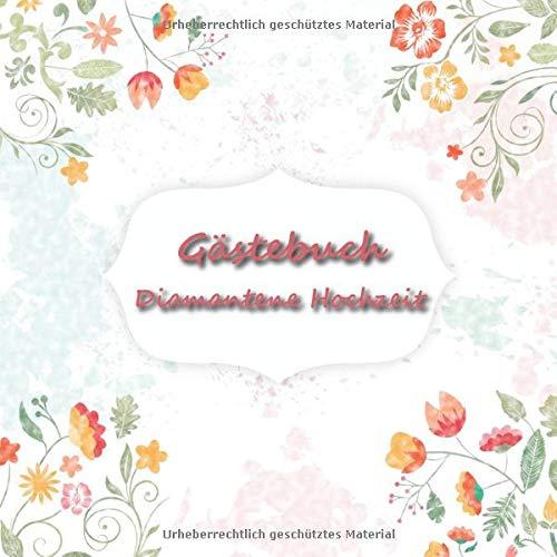 Gästebuch diamantene Hochzeit: Erinnerungsbuch zur Diamanthochzeit | Platz für 98 Einträge |...