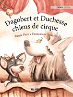 Dagobert et Duchesse, chiens de cirque: French Edition of Circus Dogs Roscoe and Rolly