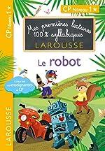 Premières lectures 100 % syllabiques larousse - Le robot de Giulia Levallois