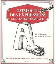 Livres Catalogue Déjanté des Expressions de la langue française T01 PDF