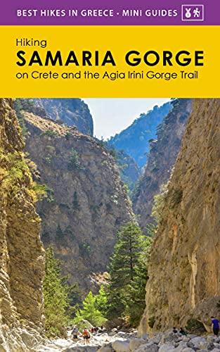 Hiking Samaria Gorge on Crete : and the Agia Irini Gorge Trail (Best Hikes in Greece - Mini Guides) (English Edition)
