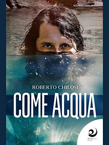 Come acqua eBook: Chilosi, Roberto: Amazon.it: Kindle Store